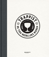 Trappist : de tien heerlijke bieren