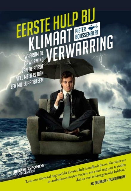 Eerste hulp bij klimaatverwarring : waarom de opwarming van de aarde veel meer is dan een milieuprobleem