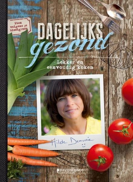 Dagelijks gezond : lekker en eenvoudig koken