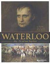 Waterloo 1815 : de val van Napoleon