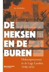 De heksen en hun buren : heksenprocessen in de Lage Landen 1598-1652