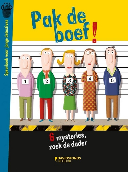 Pak de boef! : speurboek voor jonge detectives : 6 mysteries, zoek de dader