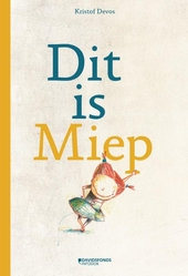 Dit is Miep / tekst en illustraties Kristof Devos