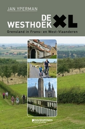 De Westhoek XL : grensland in Frans- en West-Vlaanderen