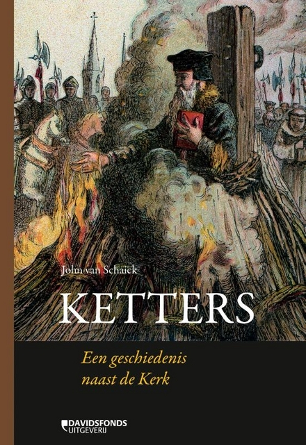 Ketters : een geschiedenis naast de Kerk