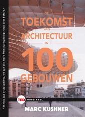 De toekomst van architectuur in 100 gebouwen