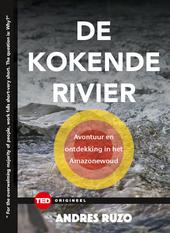 De kokende rivier : avonturen en ontdekkingen in het Amazonewoud