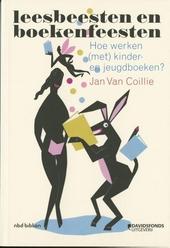 Leesbeesten en boekenfeesten : hoe werken met kinder en jeugdboeken?