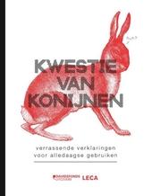 Kwestie van konijnen : verrassende verklaringen voor alledaagse gebruiken