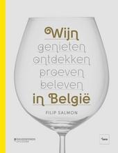 Wijn in België : genieten, ontdekken, proeven, beleven