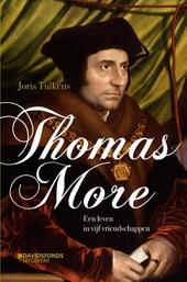 Thomas More : een leven in vijf vriendschappen : historische roman