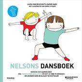 Nelsons dansboek : een doe-het-samen-boek vol prikkelende spelletjes om met je kind te bewegen en je eigen dans in elkaar te knutselen