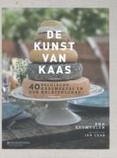 De kunst van kaas : 40 Belgische kaasmakers en hun nalatenschap
