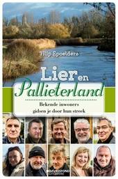 Lier en Pallieterland : bekende inwoners gidsen je door hun streek