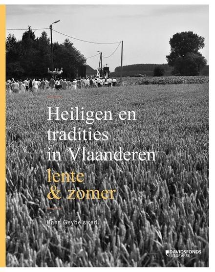 Heiligen en tradities in Vlaanderen : lente en zomer