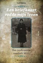 Een briefkaart redde mijn leven : een joods meisje overleeft WOII