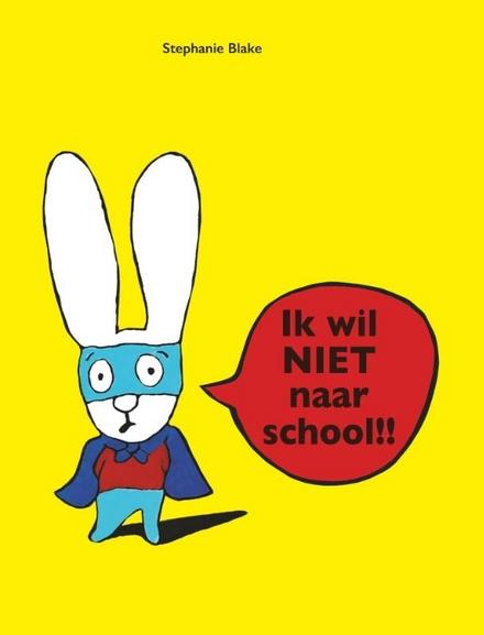 Ik wil NIET naar school!!