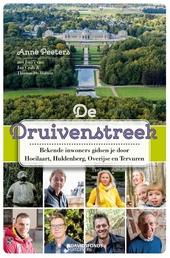 De Druivenstreek : bekende inwoners gidsen je door hun streek