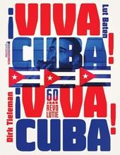 Viva Cuba! : 60 jaar revolutie