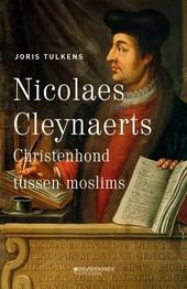 Nicolaes Cleynaerts : christenhond tussen moslims