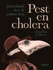 Pest en cholera : geneeskunde door de eeuwen heen