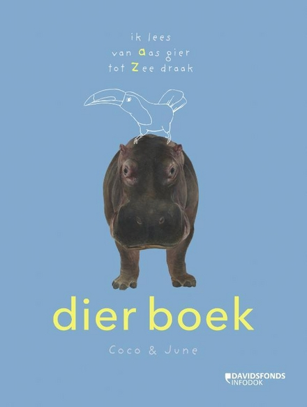 Dier boek : ik lees van aas gier tot zee draak