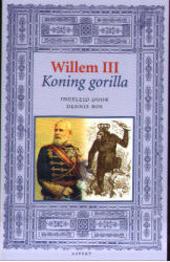 Willem III, Koning Gorilla