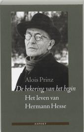De bekoring van het begin : het leven van Herman Hesse