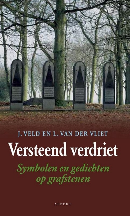 Versteend verdriet : symbolen en gedichten op grafstenen