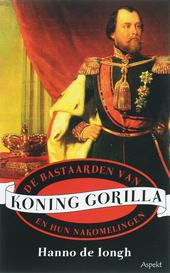 De bastaarden van koning Gorilla en hun nakomelingen : een vademecum