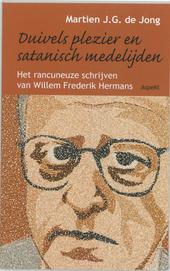 Duivels plezier en satanisch medelijden : het rancuneuze schrijven van Willem Frederik Hermans
