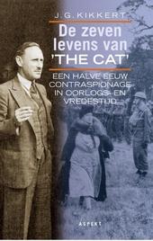 De zeven levens van The Cat : een halve eeuw contraspionage in oorlogs- en vredestijd