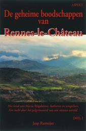 De geheime boodschappen van Rennes-le-Château : het land van Maria Magdalena, katharen en tempeliers : een tocht d...