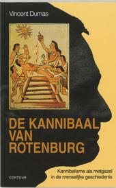 De kannibaal van Rotenburg : kannibalisme als metgezel in de menselijke geschiedenis