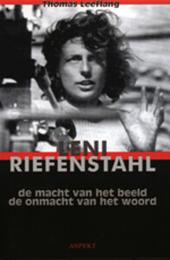 Leni Riefenstahl : de macht van het beeld, de onmacht van het woord