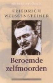 Beroemde zelfmoorden : van Heinrich von Kleist tot Adolf Hitler