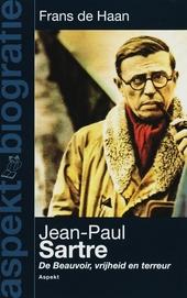 Jean-Paul Sartre : Sartre en De Beauvoir, vrijheid en terreur
