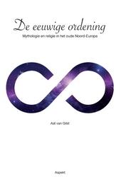 De eeuwige ordening : mythologie en religie in het oude Noord-Europa