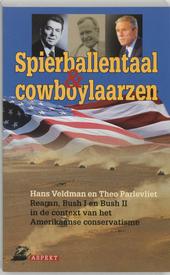 Spierballentaal en cowboylaarzen : Reagan, Bush I en Bush II in de context van het Amerikaanse conservatisme