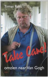 Take care ! : omzien naar Van Gogh
