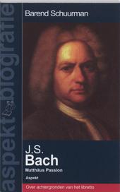 J.S. Bach : Matthäus Passion : over de achtergronden van het libretto