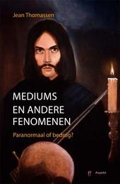 Mediums en andere fenomenen : paranormaal of bedrog?