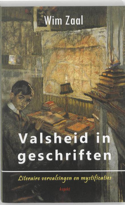 Valsheid in geschriften : literaire vervalsingen en mystificaties