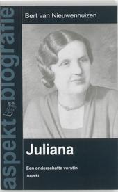Juliana : een onderschatte vorstin