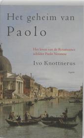 Het geheim van Paolo : het leven van de Renaissance kunstschilder Paolo Veronese