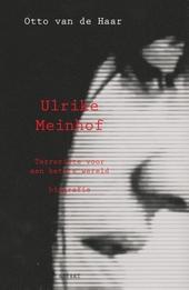 Ulrike Meinhof : terroriste voor een betere wereld : biografie