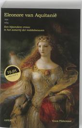 Eleonore van Aquitanië 1122-1204 : een bijzondere vrouw in het zomertij der middeleeuwen