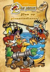 Pas op piraatindianen!