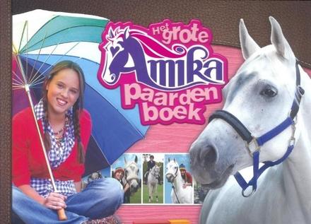 Het grote Amika paardenboek