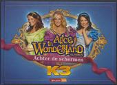Alice in Wonderland : achter de schermen met K3